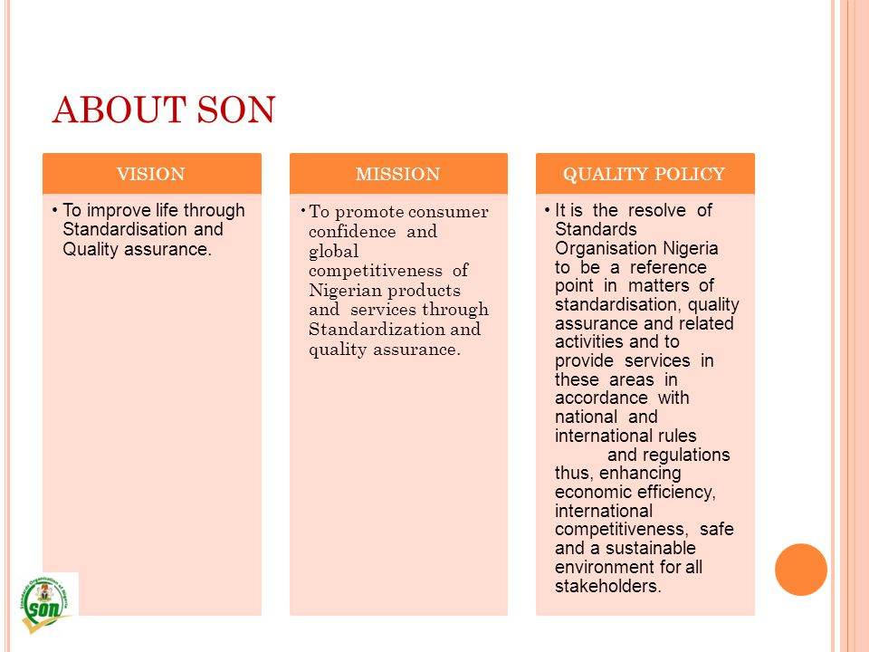 ABOUT SON VISION. To improve life through Standardisation and Quality assurance. MISSION.