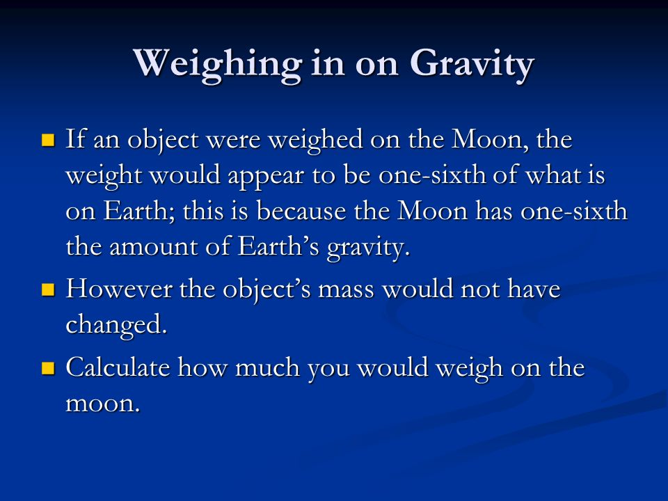 Weighing in on Gravity