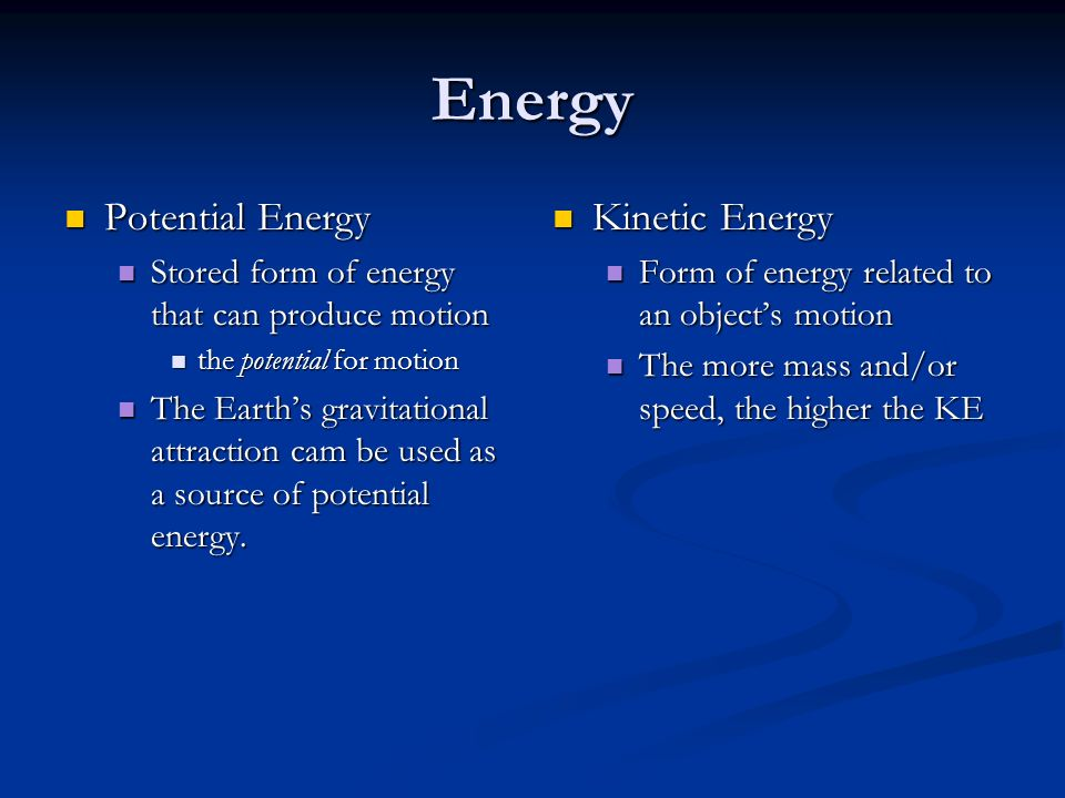 Energy Potential Energy Kinetic Energy