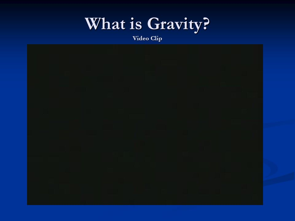 What is Gravity Video Clip