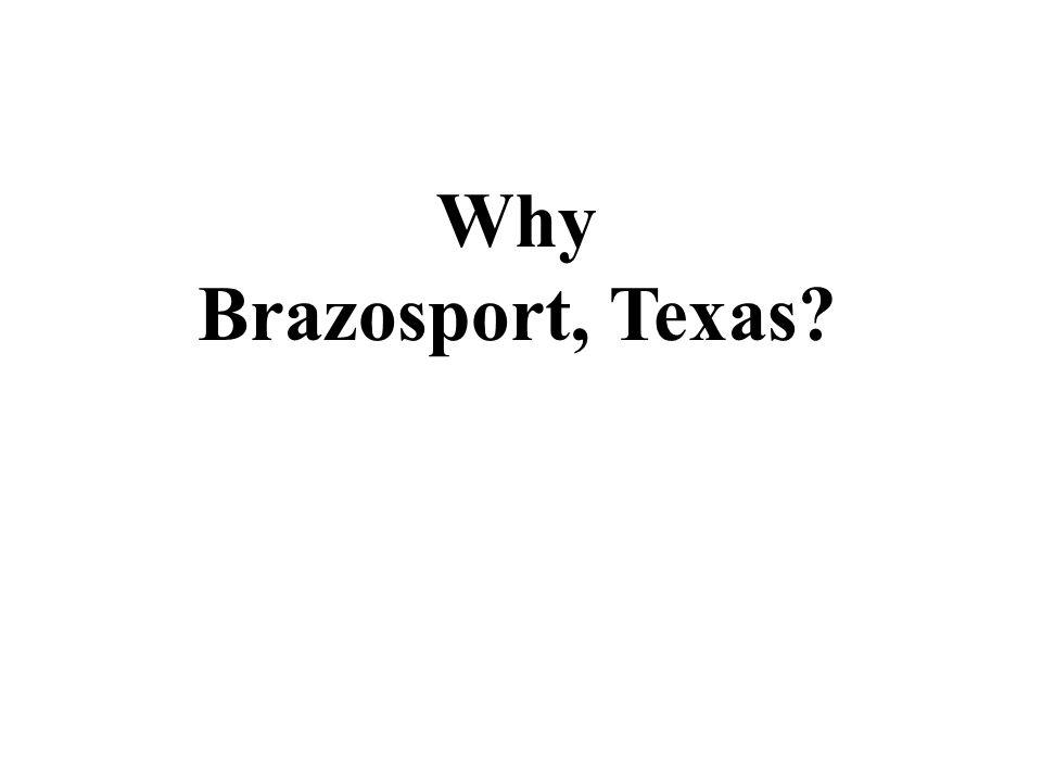 Why Brazosport, Texas