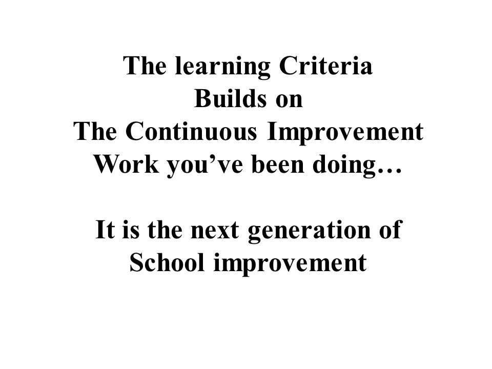 The Continuous Improvement Work you've been doing…
