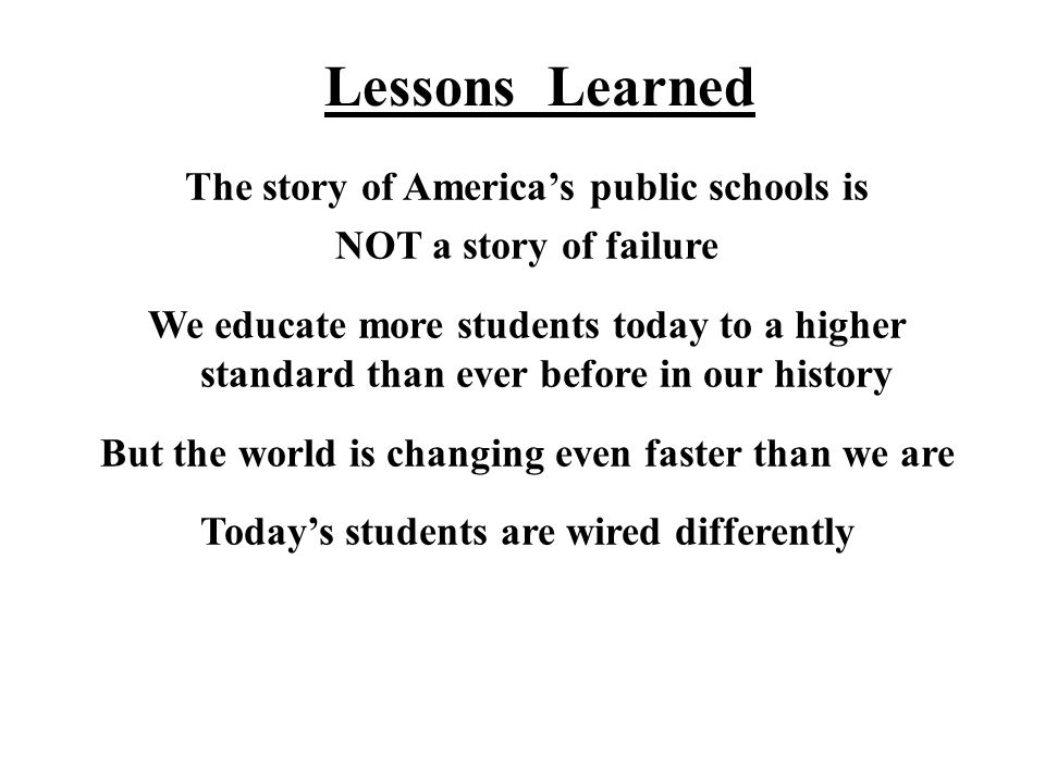 Lessons Learned The story of America's public schools is