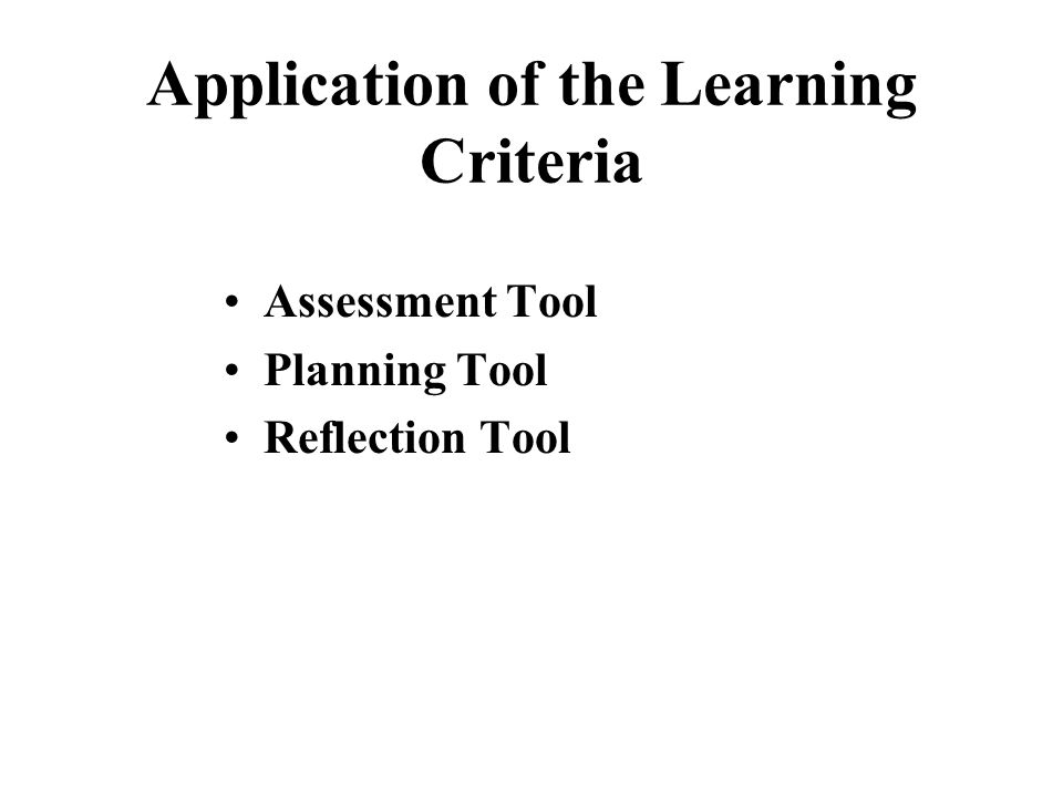 Application of the Learning Criteria