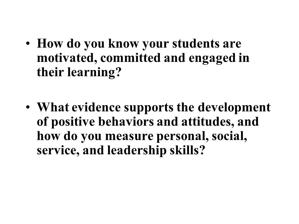 How do you know your students are motivated, committed and engaged in their learning