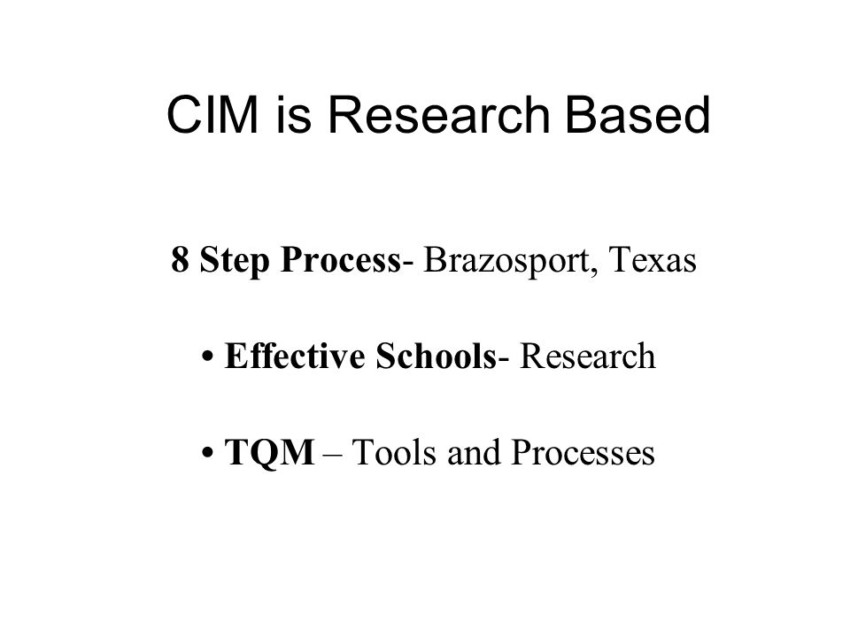 CIM is Research Based 8 Step Process- Brazosport, Texas