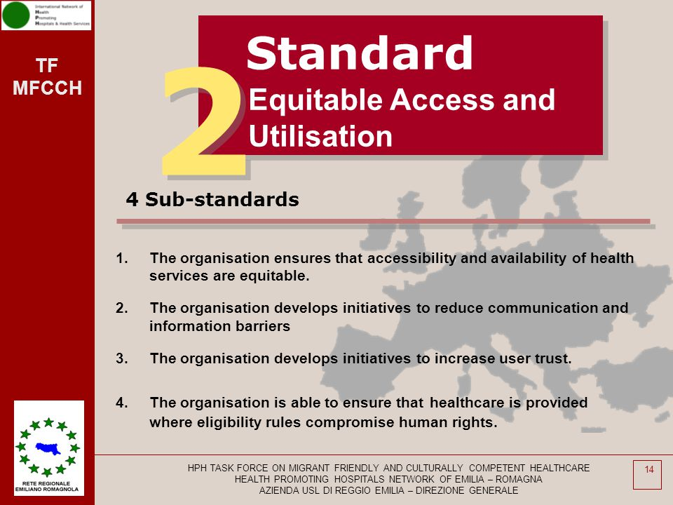 2 Standard Equitable Access and Utilisation 4 Sub-standards