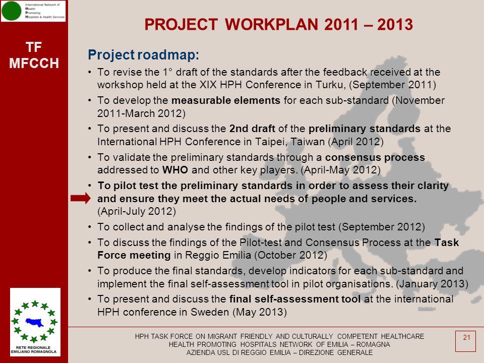 PROJECT WORKPLAN 2011 – 2013 Project roadmap: