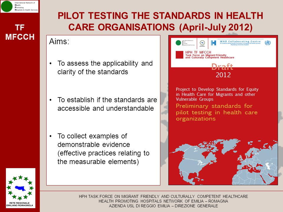 PILOT TESTING THE STANDARDS IN HEALTH CARE ORGANISATIONS (April-July 2012)