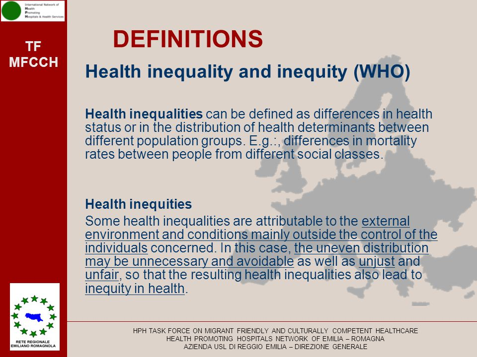 DEFINITIONS Health inequality and inequity (WHO)