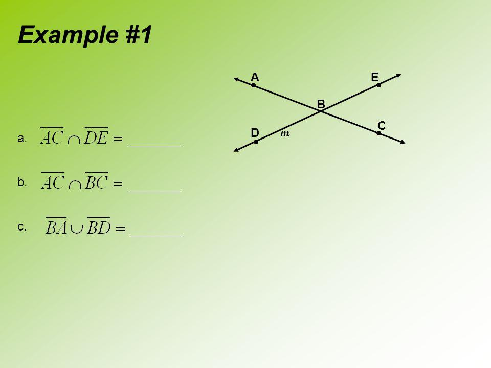 Example #1 a. b. c. A E B C D m