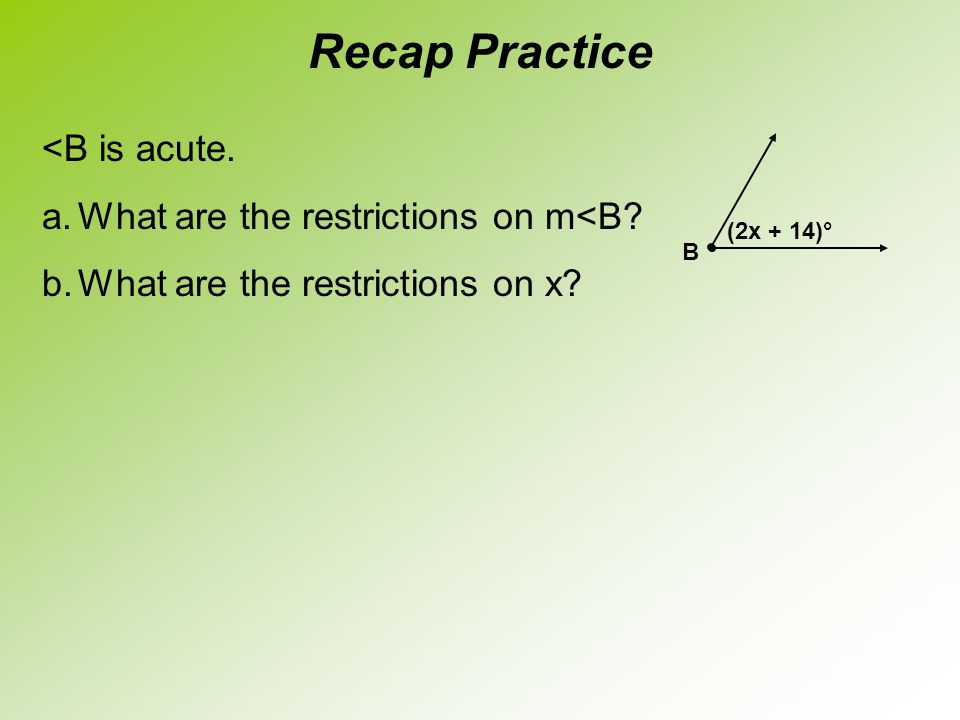 Recap Practice <B is acute. What are the restrictions on m<B