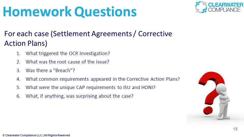 Homework Questions For each case (Settlement Agreements / Corrective Action Plans) What triggered the OCR Investigation