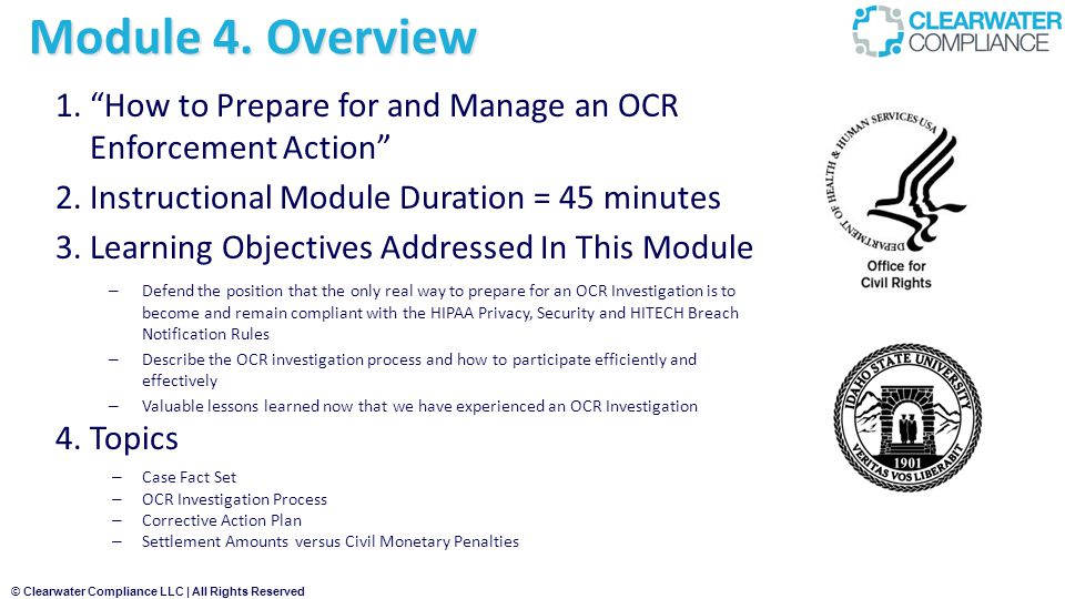 Module 4. Overview How to Prepare for and Manage an OCR Enforcement Action Instructional Module Duration = 45 minutes.