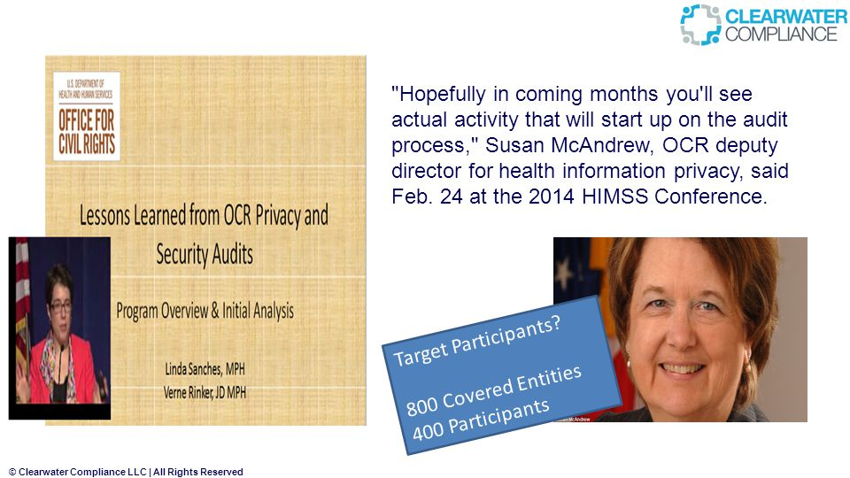 Hopefully in coming months you ll see actual activity that will start up on the audit process, Susan McAndrew, OCR deputy director for health information privacy, said Feb. 24 at the 2014 HIMSS Conference.