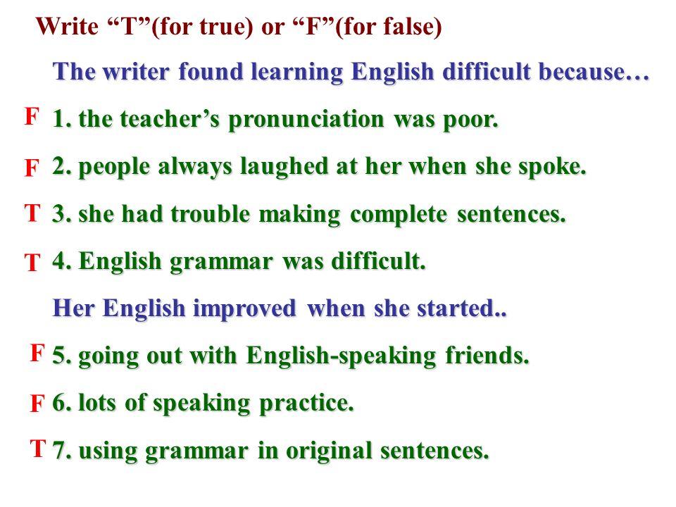 Write T (for true) or F (for false)