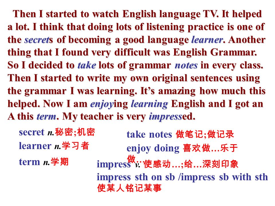 Then I started to watch English language TV. It helped a lot