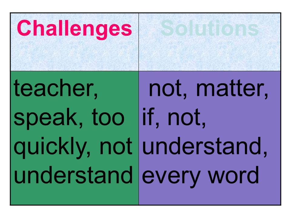 teacher, speak, too quickly, not understand