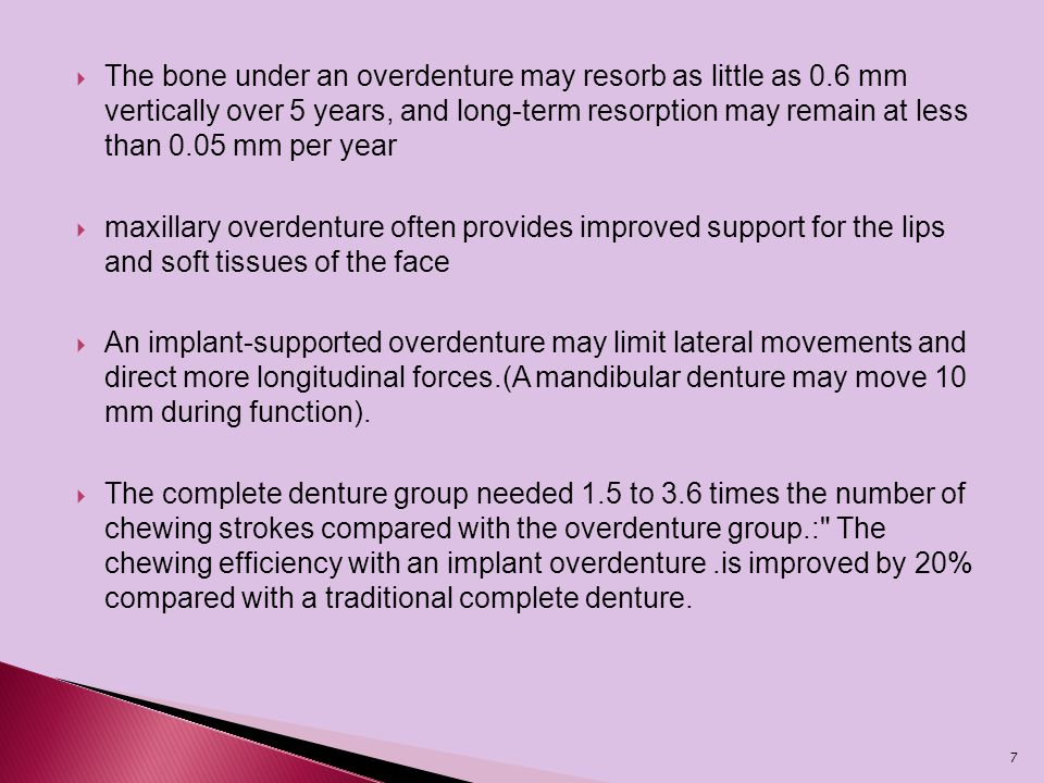 The bone under an overdenture may resorb as little as 0