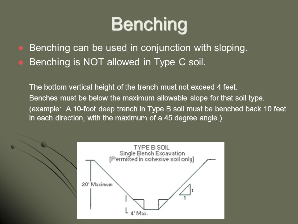 Benching Benching can be used in conjunction with sloping.