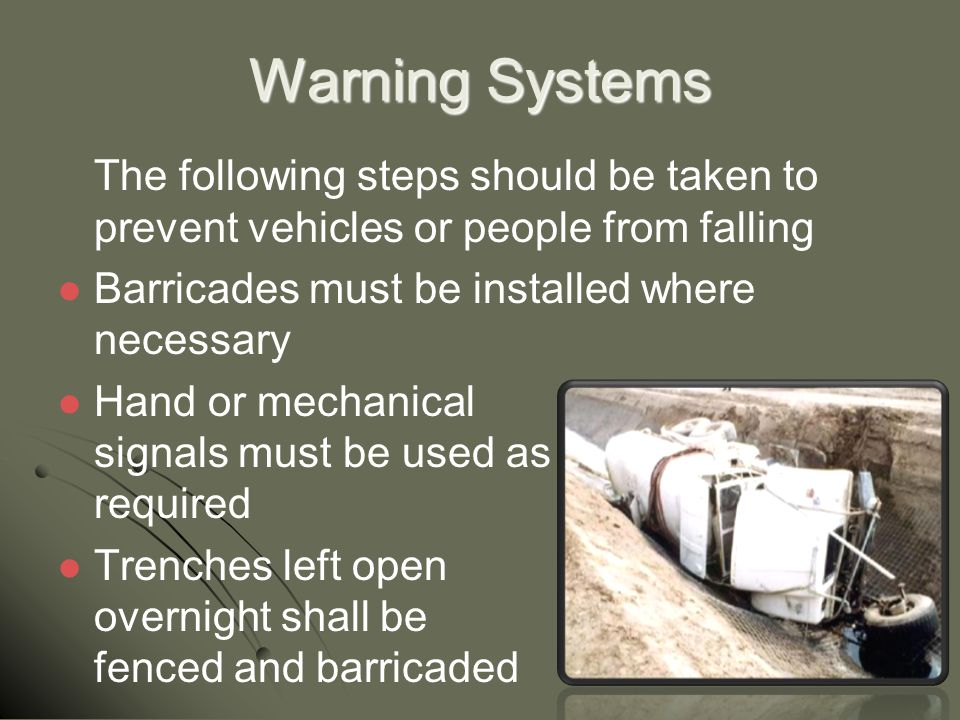 Warning Systems The following steps should be taken to prevent vehicles or people from falling. Barricades must be installed where necessary.