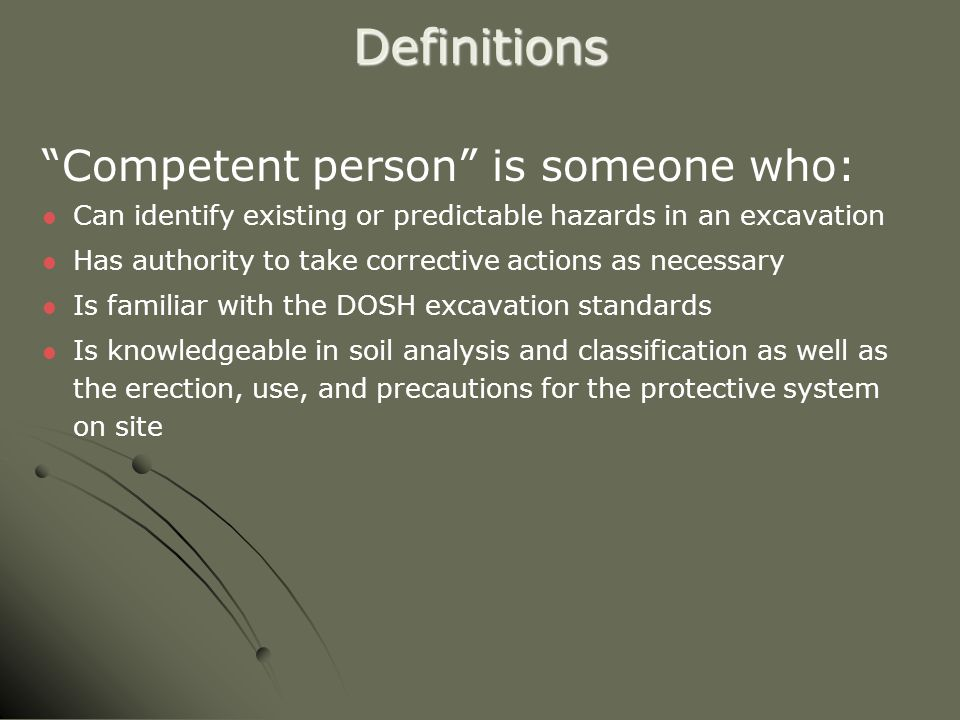 Definitions Competent person is someone who: