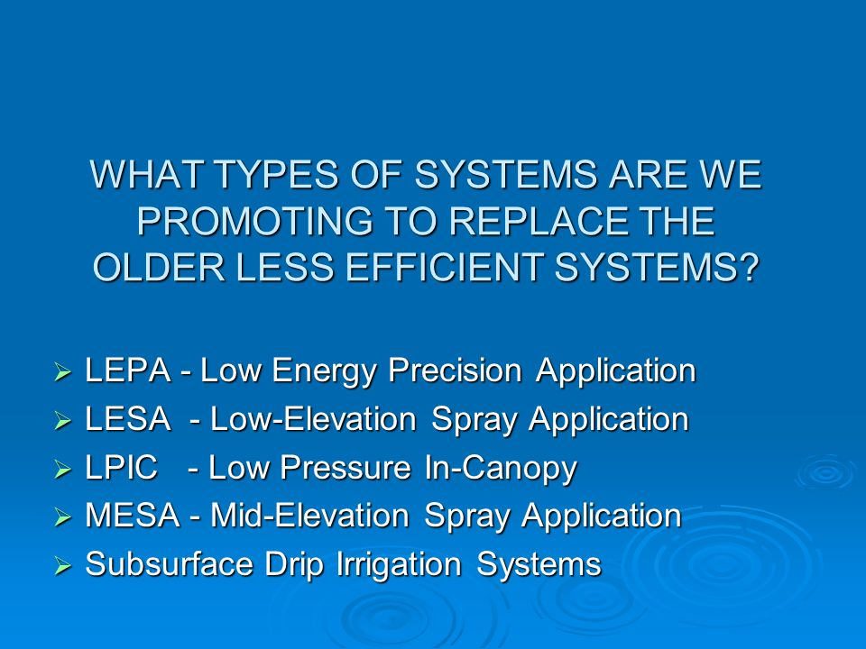WHAT TYPES OF SYSTEMS ARE WE PROMOTING TO REPLACE THE OLDER LESS EFFICIENT SYSTEMS