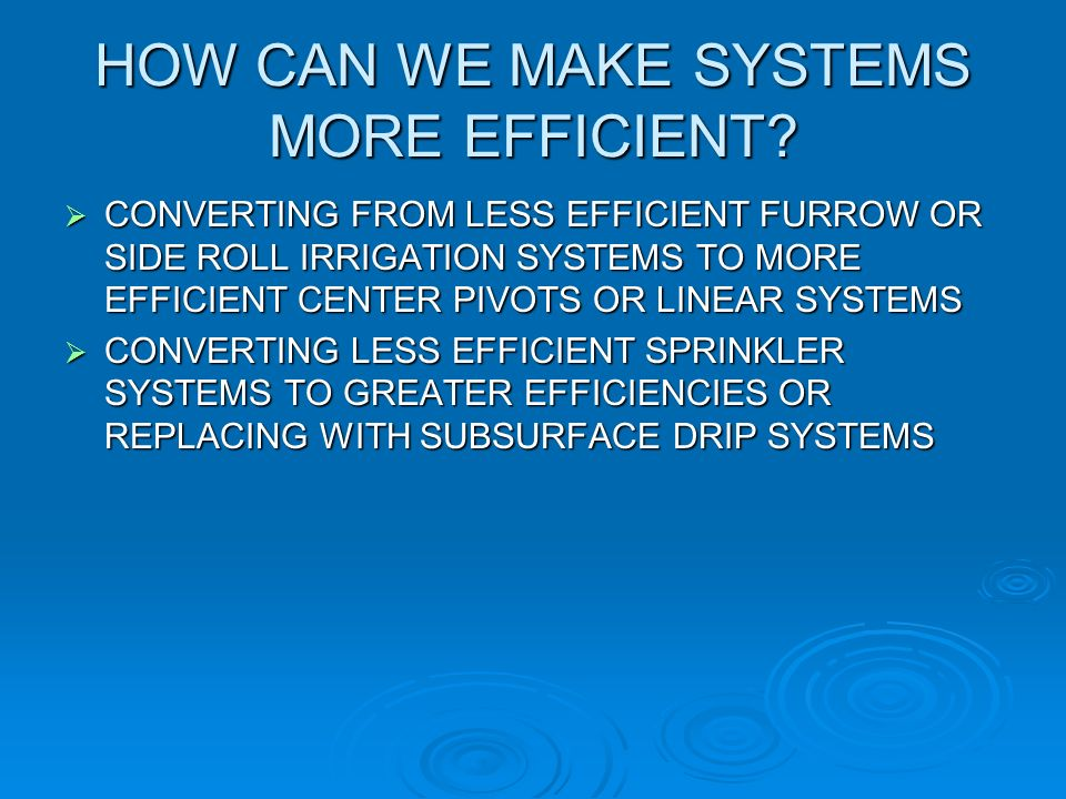 HOW CAN WE MAKE SYSTEMS MORE EFFICIENT