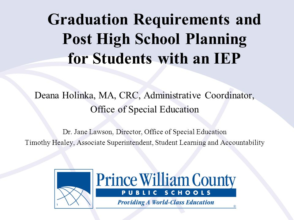 Graduation Requirements and Post High School Planning for Students with an IEP