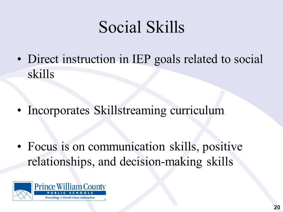 Social Skills Direct instruction in IEP goals related to social skills