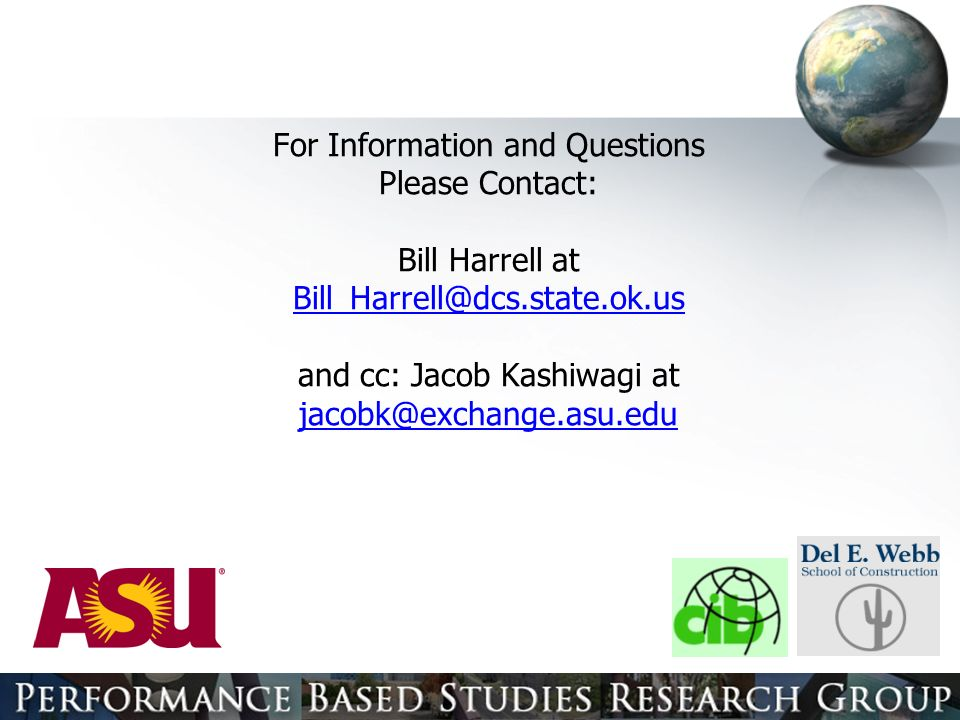 For Information and Questions Please Contact: Bill Harrell at and cc: Jacob Kashiwagi at