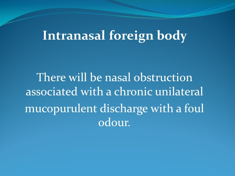 Intranasal foreign body