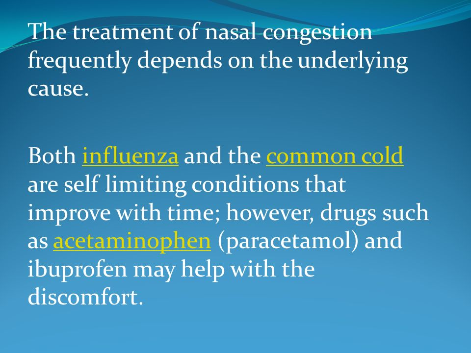 The treatment of nasal congestion frequently depends on the underlying cause.