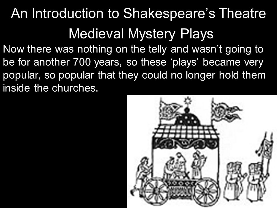 An Introduction to Shakespeare's Theatre Medieval Mystery Plays