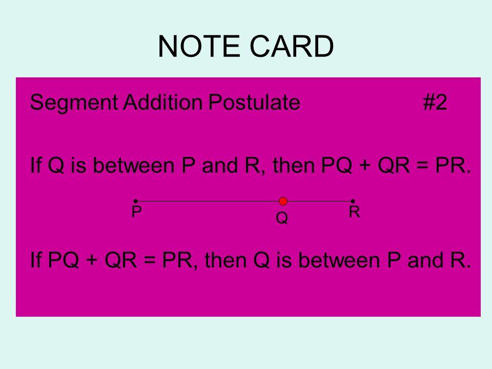 NOTE CARD Segment Addition Postulate #2
