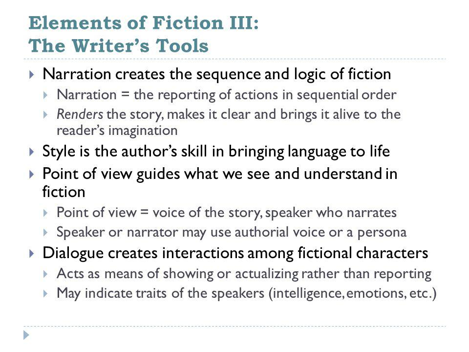 Elements of Fiction III: The Writer's Tools