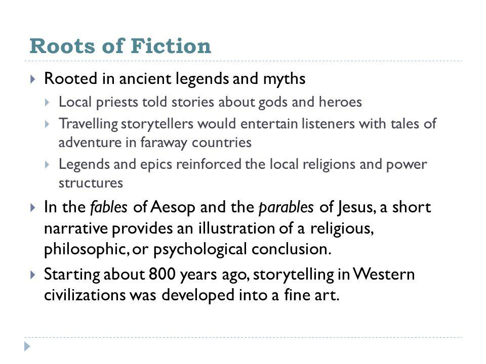 Roots of Fiction Rooted in ancient legends and myths