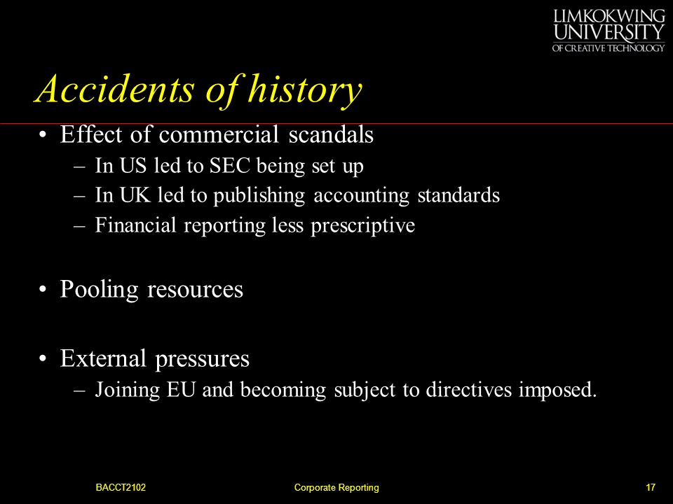 Accidents of history Effect of commercial scandals Pooling resources