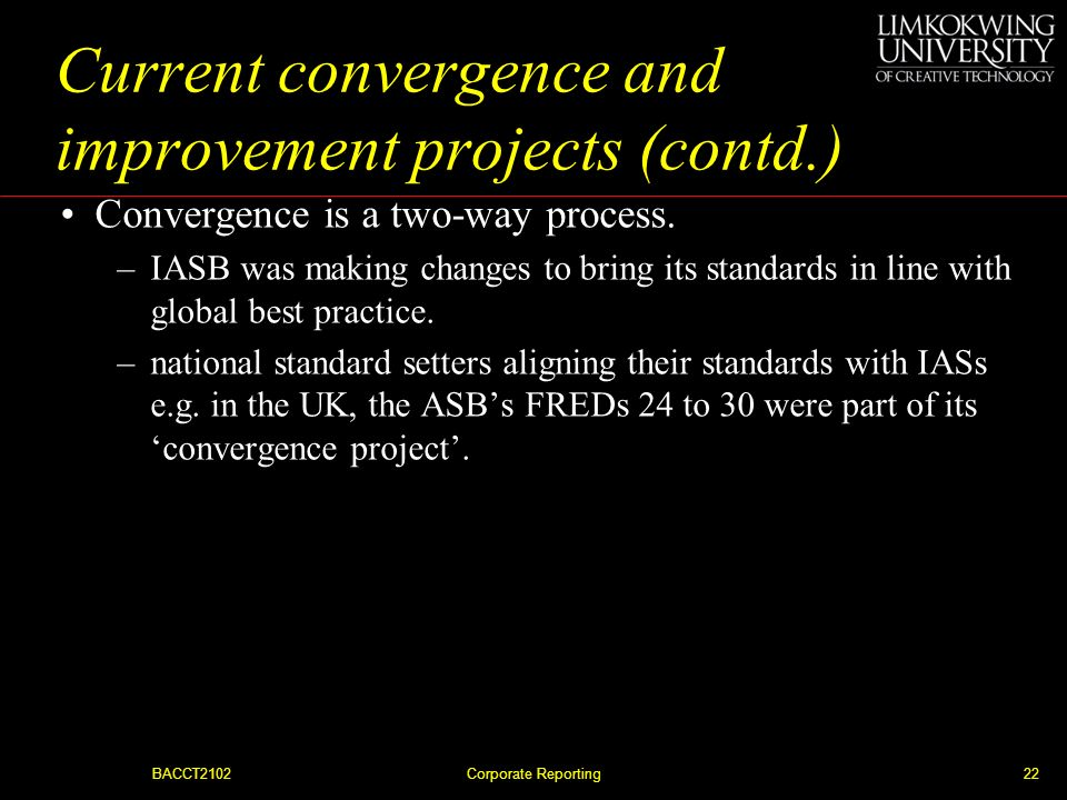 Current convergence and improvement projects (contd.)