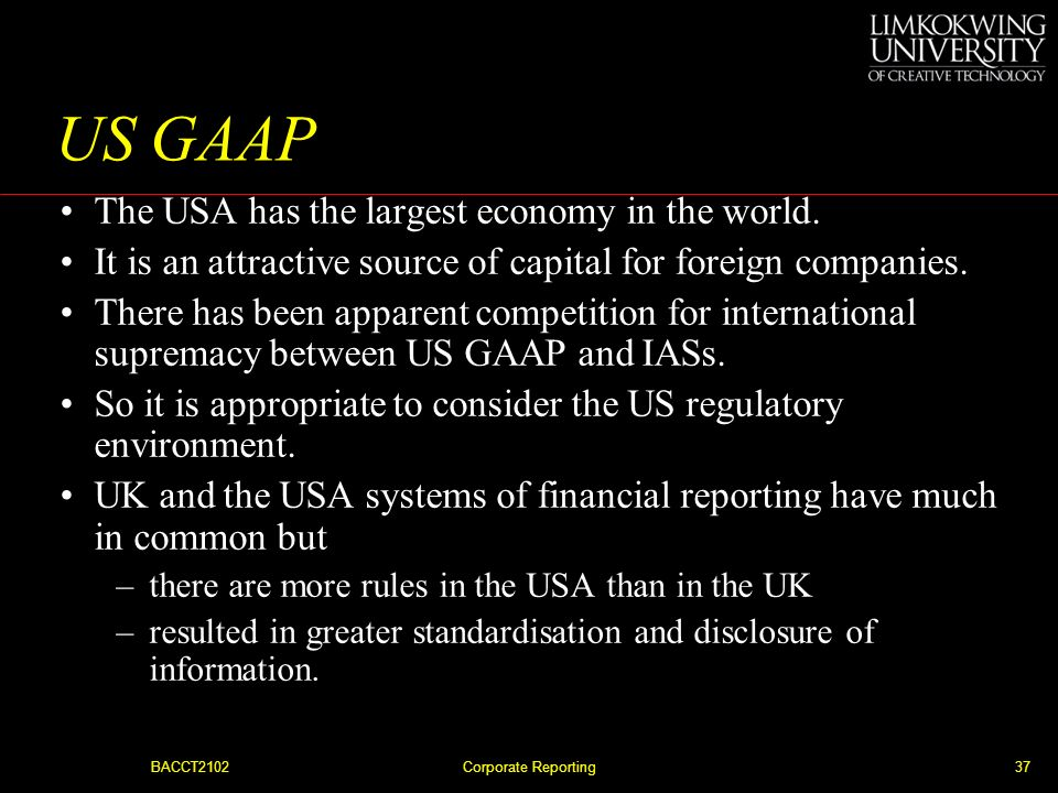 US GAAP The USA has the largest economy in the world.