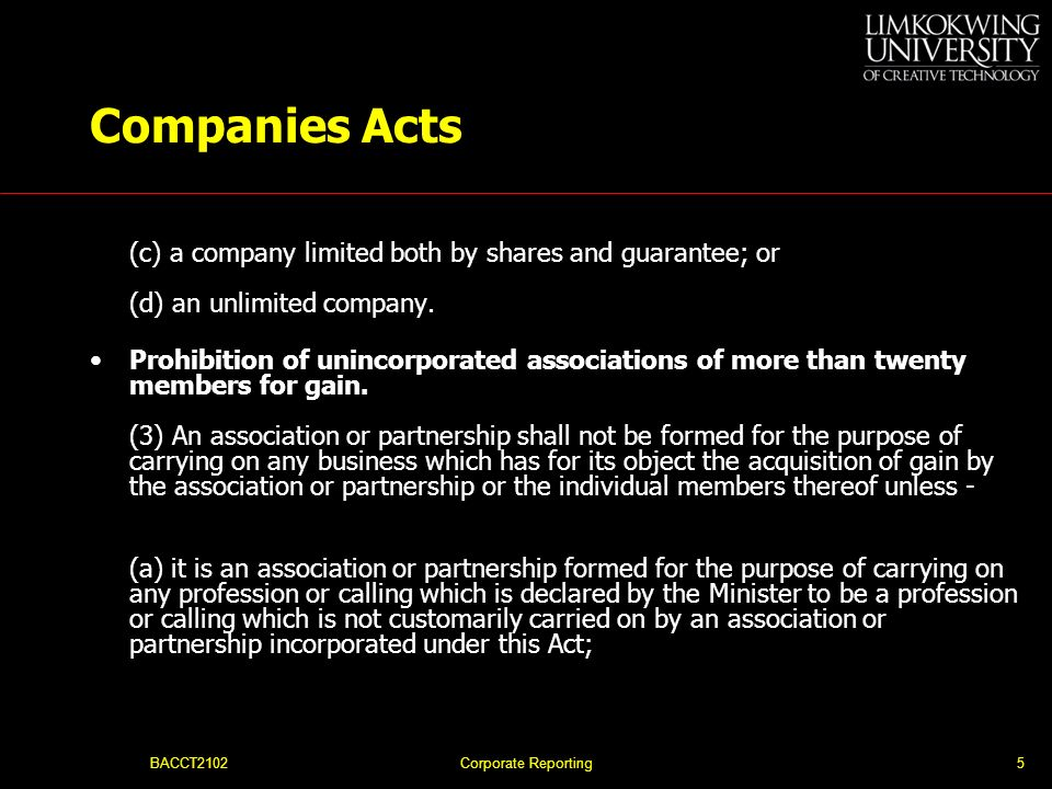 Companies Acts (c) a company limited both by shares and guarantee; or (d) an unlimited company.