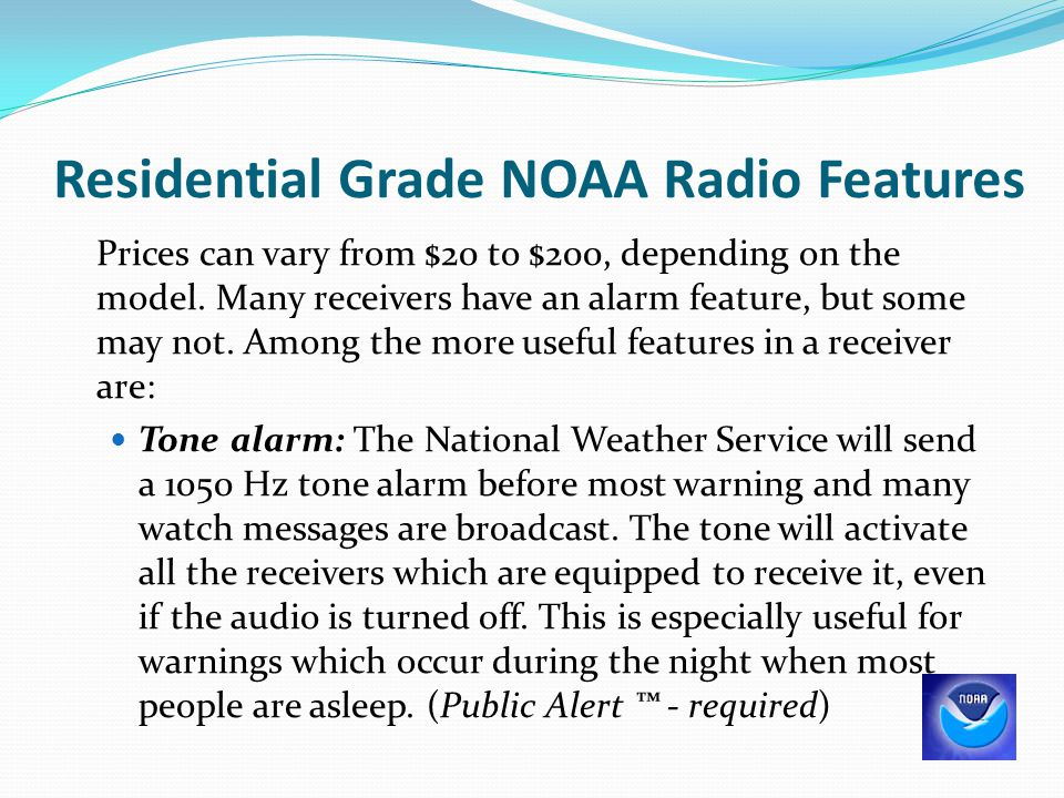 Residential Grade NOAA Radio Features