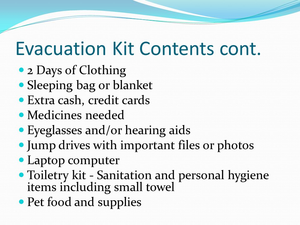 Evacuation Kit Contents cont.