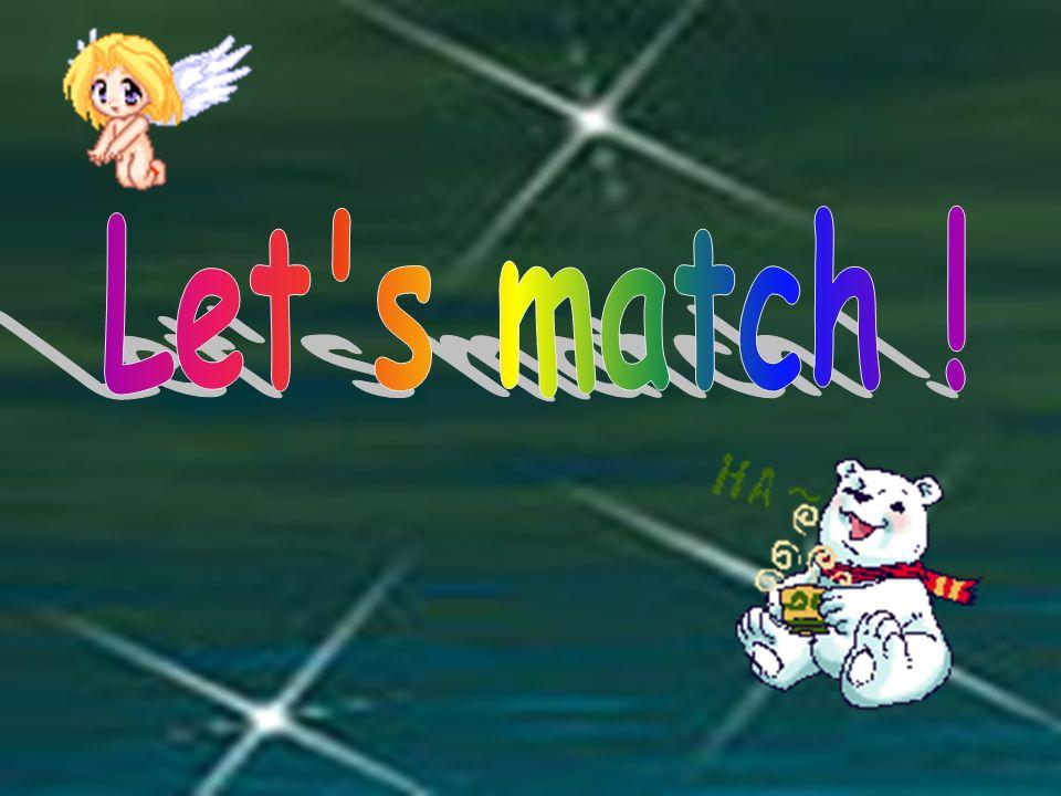 Let s match !