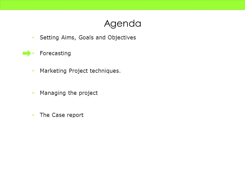 Agenda Setting Aims, Goals and Objectives Forecasting