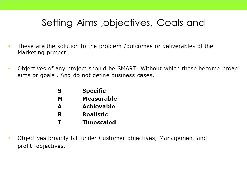 Setting Aims ,objectives, Goals and