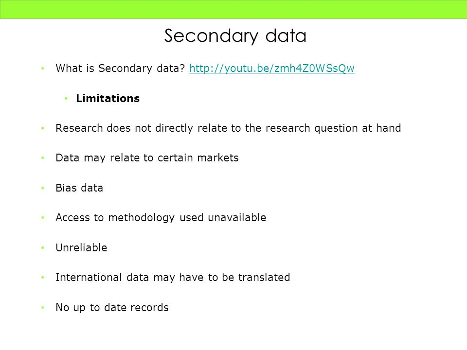 Secondary data What is Secondary data http://youtu.be/zmh4Z0WSsQw