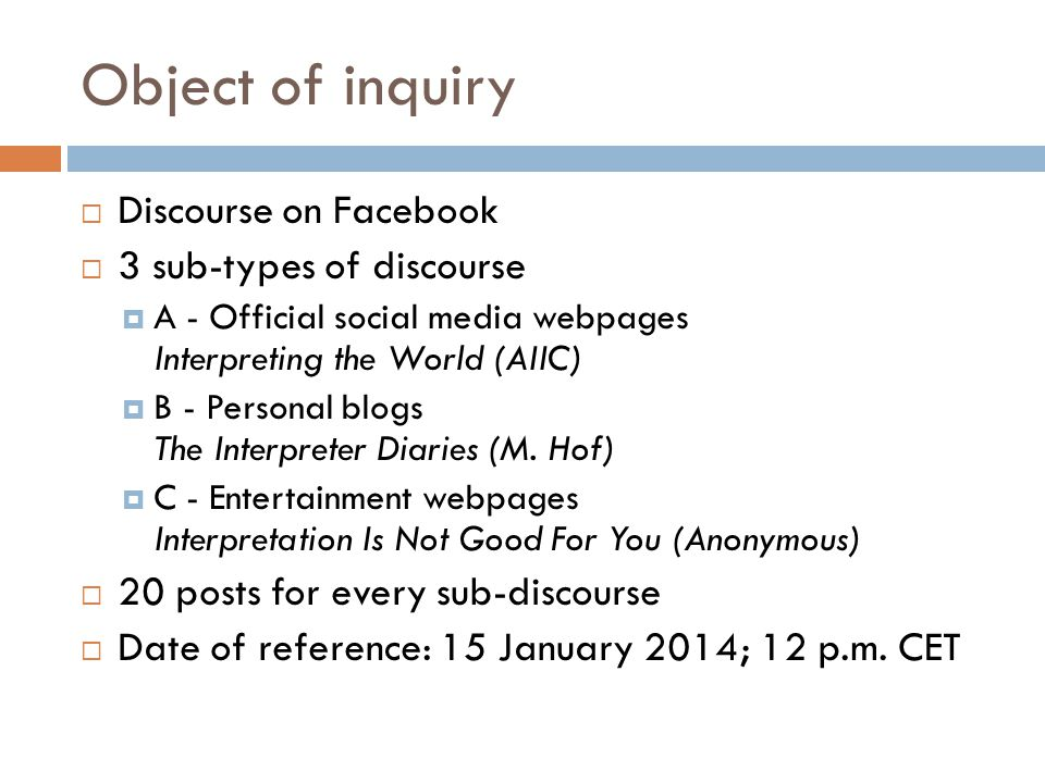 Object of inquiry Discourse on Facebook 3 sub-types of discourse