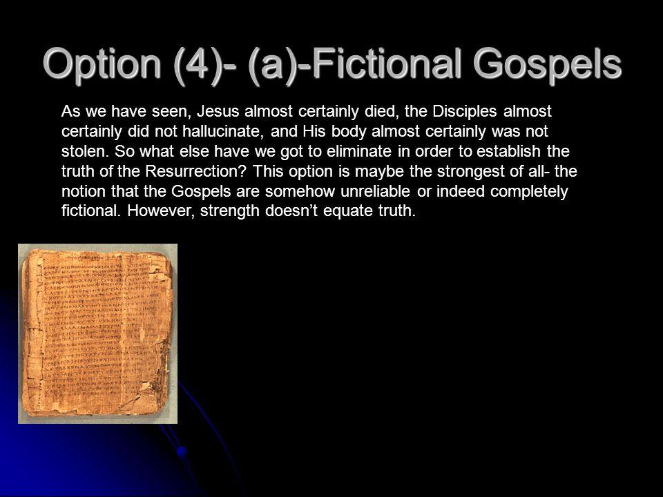 Option (4)- (a)-Fictional Gospels