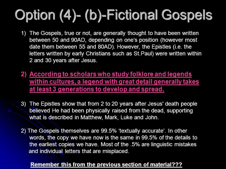 Option (4)- (b)-Fictional Gospels